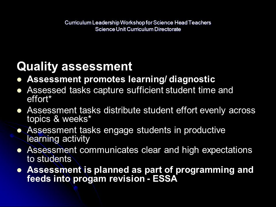 Curriculum Leadership Workshop for Science Head Teachers Science Unit Curriculum Directorate Quality assessment Assessment promotes learning/ diagnost