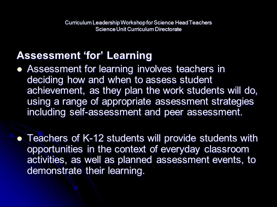 Curriculum Leadership Workshop for Science Head Teachers Science Unit Curriculum Directorate Assessment 'for' Learning Assessment for learning involve