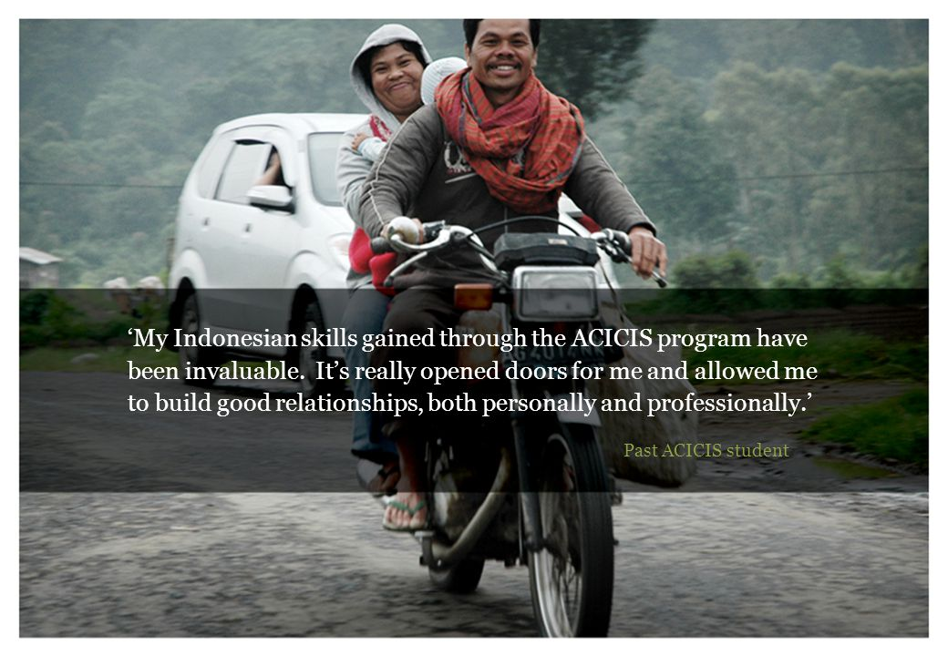 'My Indonesian skills gained through the ACICIS program have been invaluable.