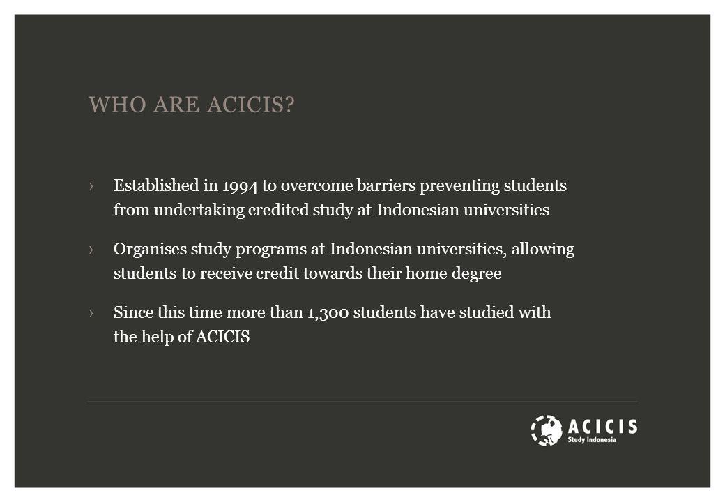 WHO ARE ACICIS.