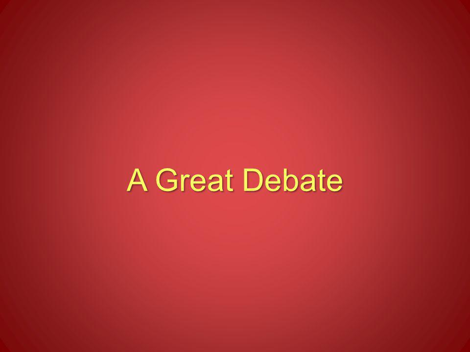 A Great Debate