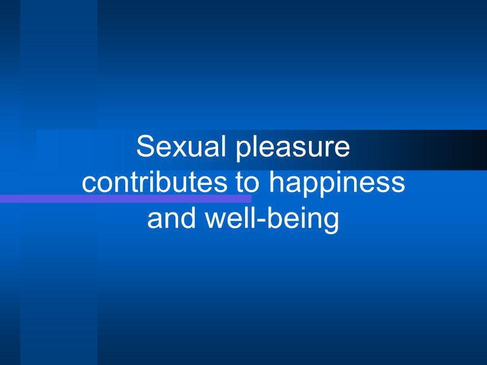 Sexual pleasure contributes to happiness and well-being