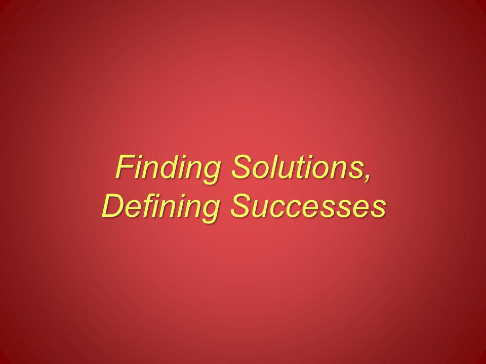 Finding Solutions, Defining Successes
