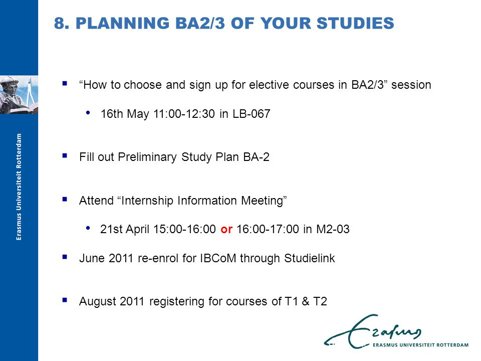 """ """"How to choose and sign up for elective courses in BA2/3"""" session 16th May 11:00-12:30 in LB-067  Fill out Preliminary Study Plan BA-2  Attend """"In"""