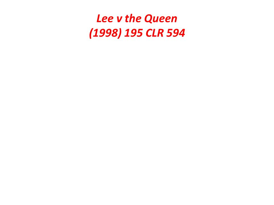 Lee v the Queen (1998) 195 CLR 594