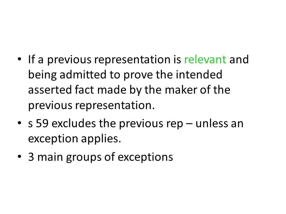 If a previous representation is relevant and being admitted to prove the intended asserted fact made by the maker of the previous representation.