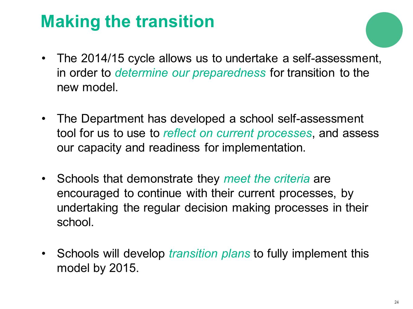 24 The 2014/15 cycle allows us to undertake a self-assessment, in order to determine our preparedness for transition to the new model.