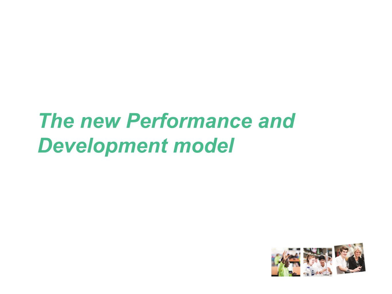The new Performance and Development model
