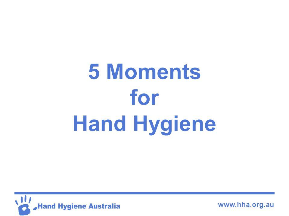 www.hha.org.au 5 Moments for Hand Hygiene