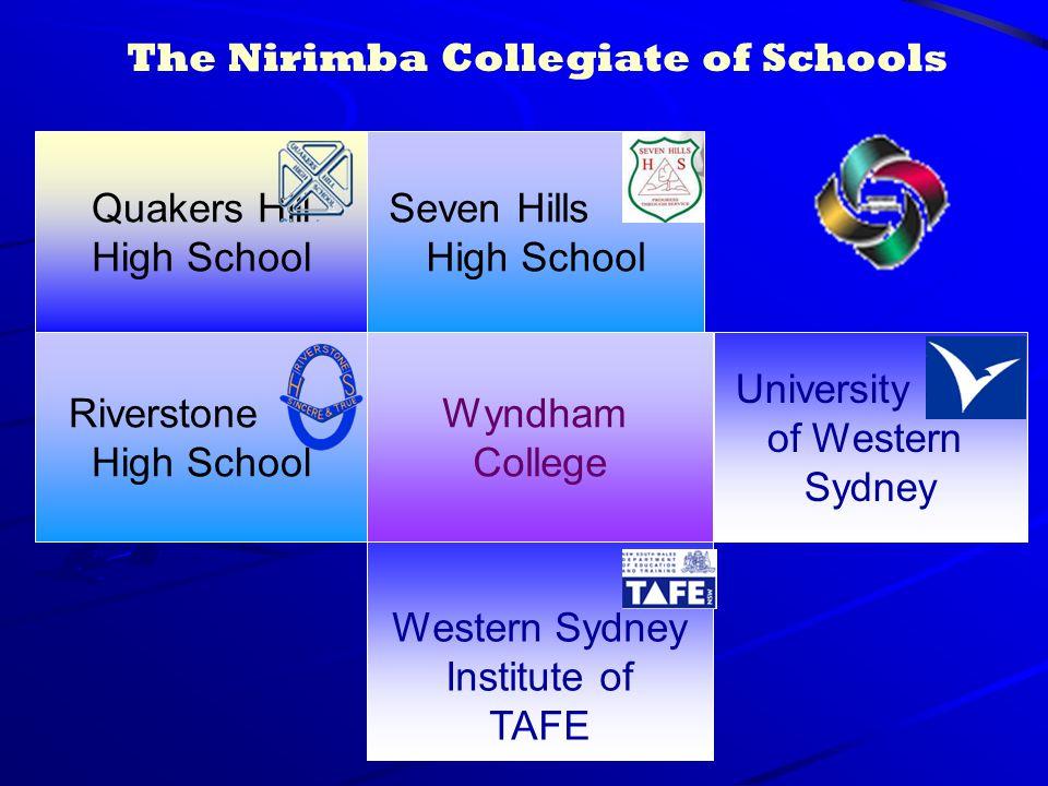 The Nirimba Collegiate of Schools Quakers Hill High School Seven Hills High School Riverstone High School Wyndham College Western Sydney Institute of TAFE University of Western Sydney
