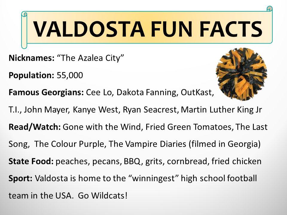 "Nicknames: ""The Azalea City"" Population: 55,000 Famous Georgians: Cee Lo, Dakota Fanning, OutKast, T.I., John Mayer, Kanye West, Ryan Seacrest, Martin"