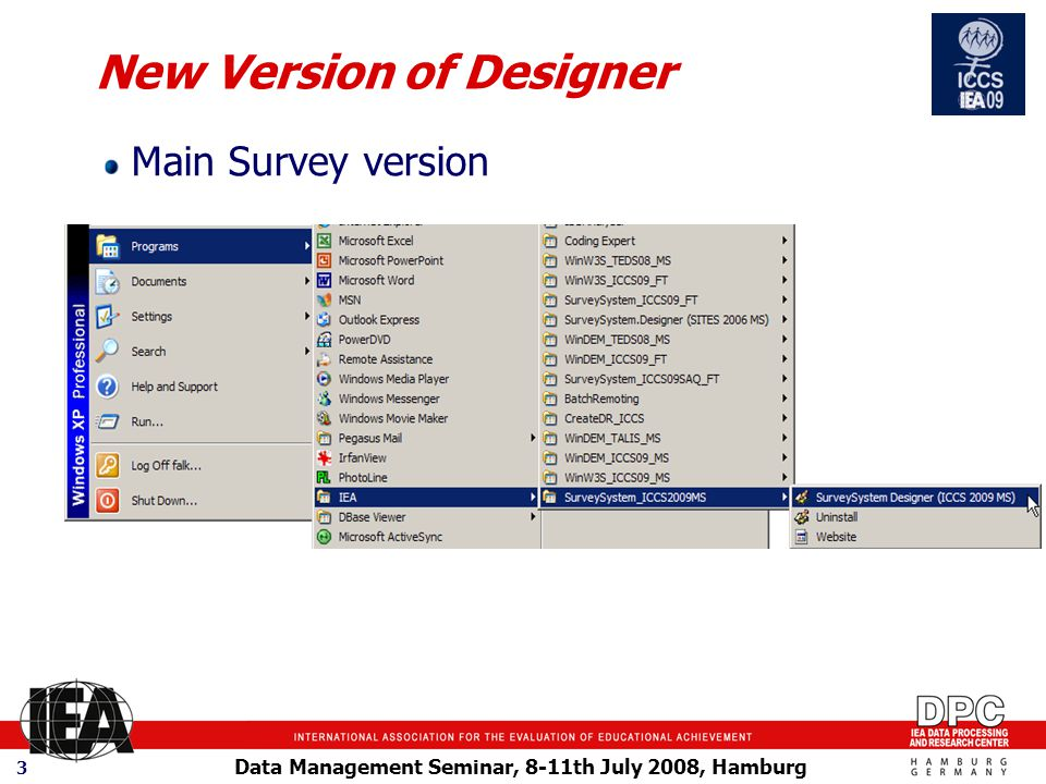 Data Management Seminar, 8-11th July 2008, Hamburg 3 New Version of Designer Main Survey version
