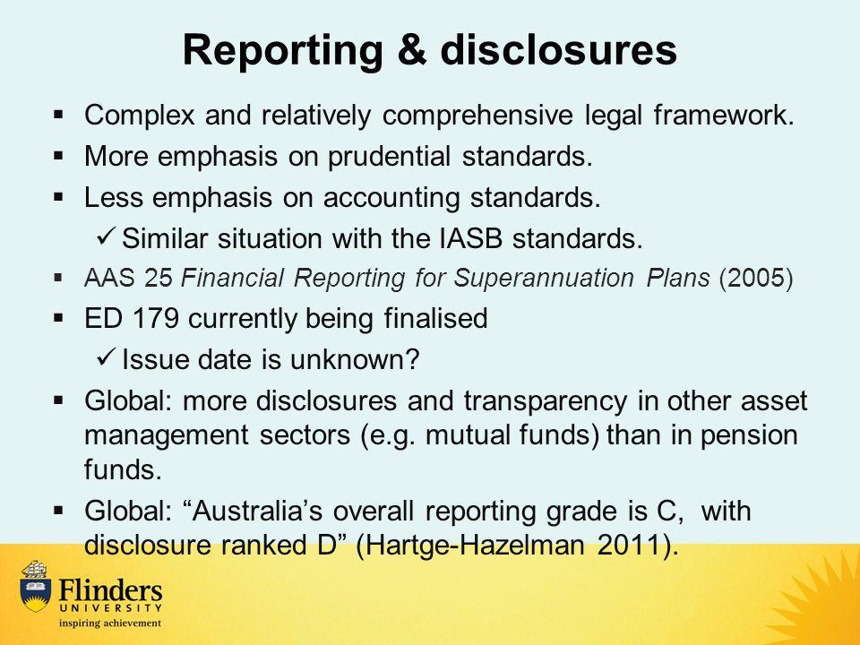 Reporting & disclosures  Complex and relatively comprehensive legal framework.