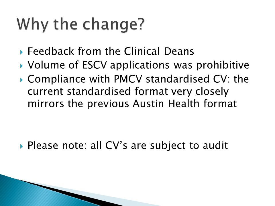  Feedback from the Clinical Deans  Volume of ESCV applications was prohibitive  Compliance with PMCV standardised CV: the current standardised form