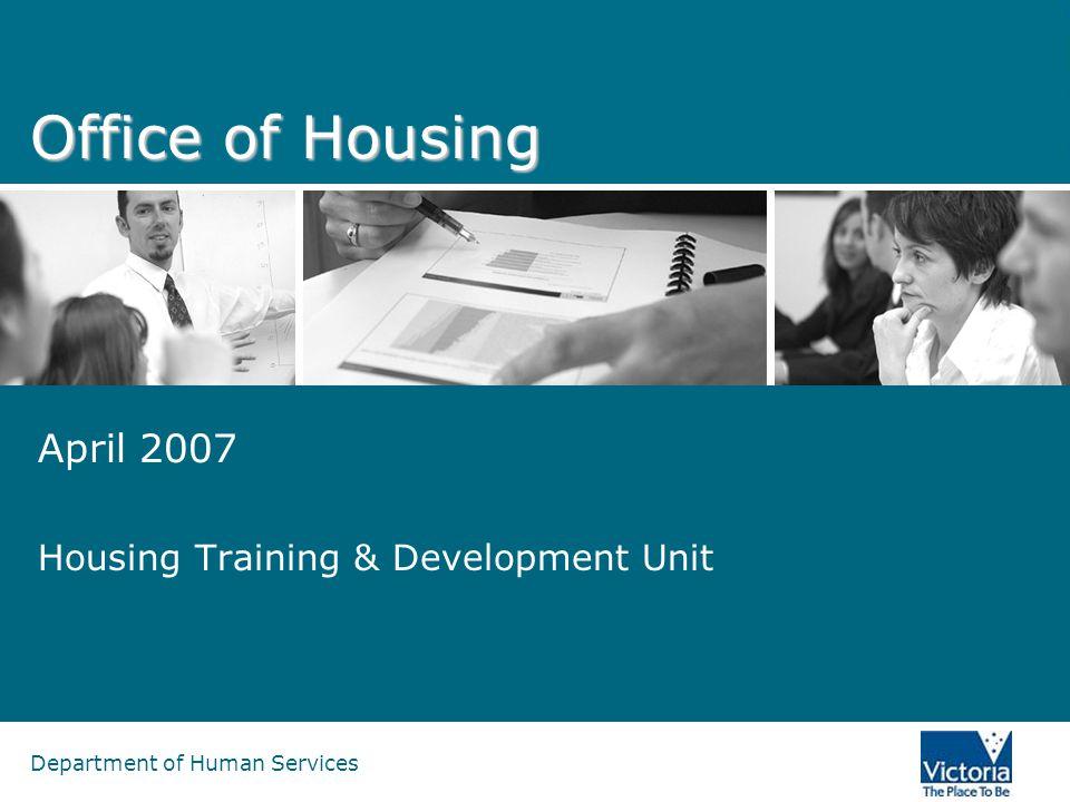 Department of Human Services Office of Housing April 2007 Housing Training & Development Unit