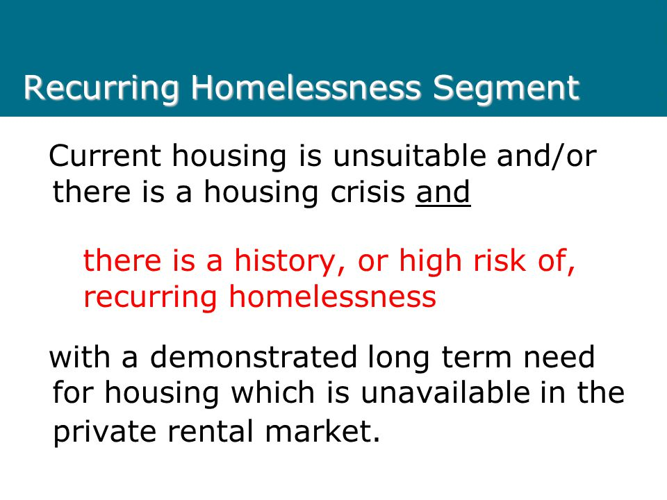 Access to public housing Applicants allocated to one of four segments: Targeted Segments:- – 1. Recurring Homelessness – 2. Supported Housing – 3. Spe