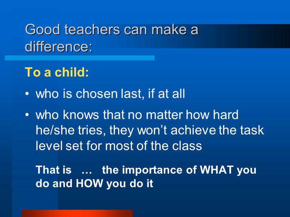 Characteristics of a good teacher : Effects of effective teaching environments / teachers: OHT 1