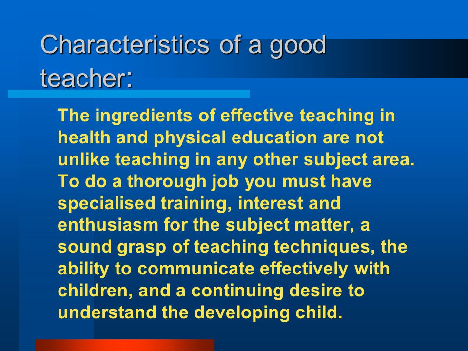 Good teachers can make a difference: To a child: who is chosen last, if at all who knows that no matter how hard he/she tries, they won't achieve the