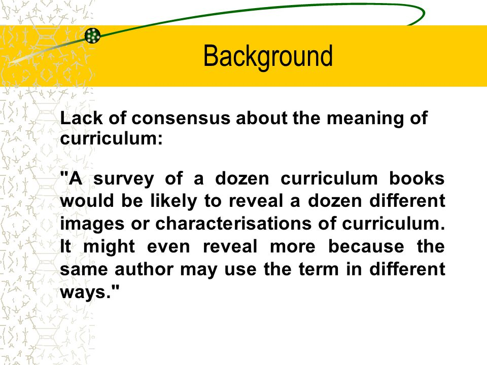 Situation Analysis An appraisal of the situation (situation analysis) informs decisions about each curriculum element.