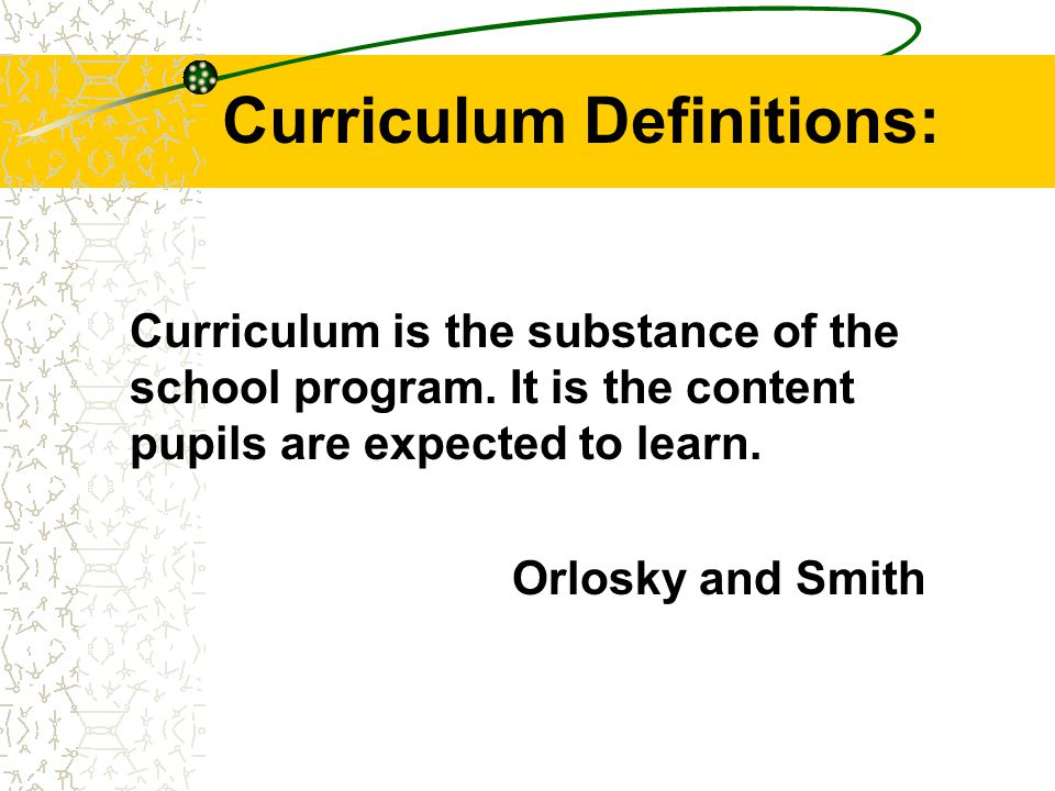 Curriculum Definitions: Curriculum is all the planned experiences provided by the school to assist the pupils in attaining the designated learning outcomes to the best of their abilities. Neagley and Evans