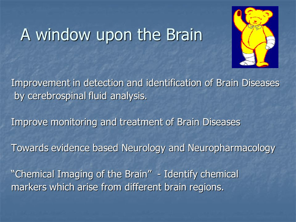 Improvement in detection and identification of Brain Diseases by cerebrospinal fluid analysis.