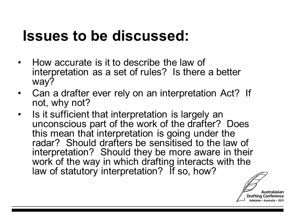 Issues to be discussed: How accurate is it to describe the law of interpretation as a set of rules.