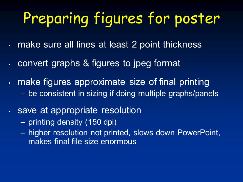 Preparing figures for poster make sure all lines at least 2 point thickness convert graphs & figures to jpeg format make figures approximate size of f