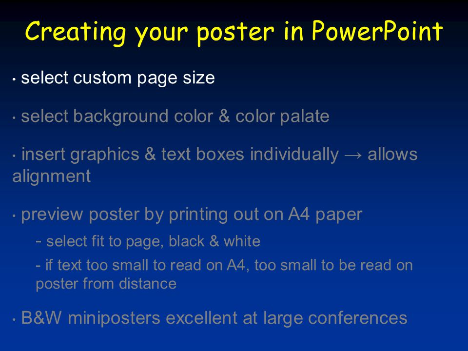 Creating your poster in PowerPoint select custom page size select background color & color palate insert graphics & text boxes individually → allows a