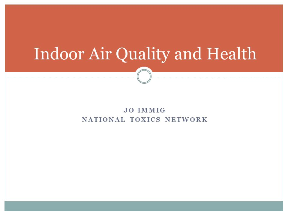 JO IMMIG NATIONAL TOXICS NETWORK Indoor Air Quality and Health