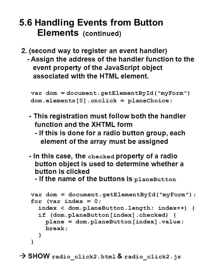 5.6 Handling Events from Button Elements (continued) 2. (second way to register an event handler) - Assign the address of the handler function to the