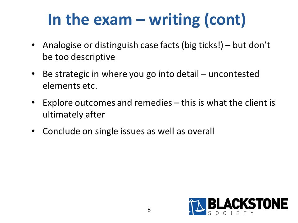 In the exam – writing (cont) A good exam answer using IRAC to deal with a specific issue would look something like: Issue: The issue is whether there is a valid contract between X and Y.