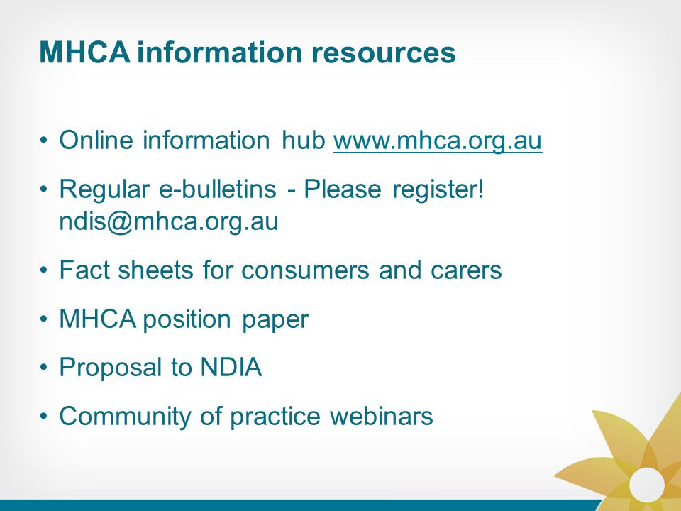 MHCA information resources Online information hub www.mhca.org.auwww.mhca.org.au Regular e-bulletins - Please register.