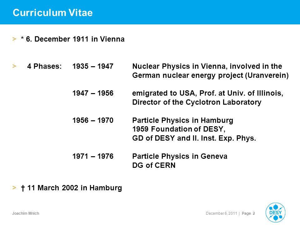 Joachim Mnich December 6, 2011 | Page 2 Curriculum Vitae >* 6.