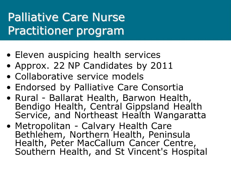 Palliative Care Nurse Practitioner program Eleven auspicing health services Approx.