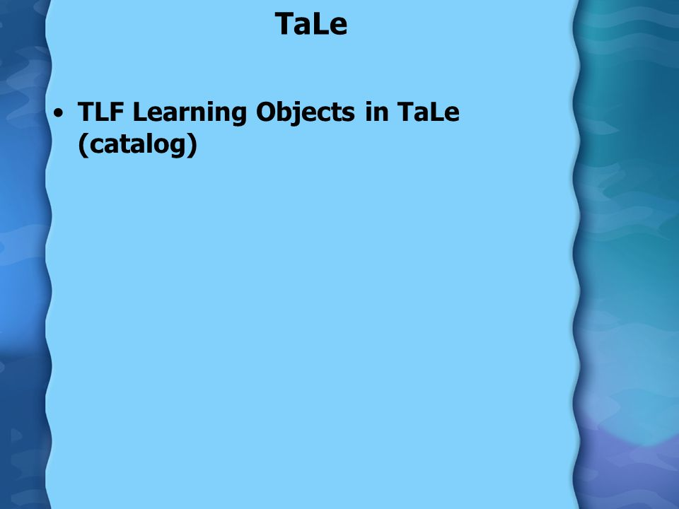 TaLe TLF Learning Objects in TaLe (catalog)
