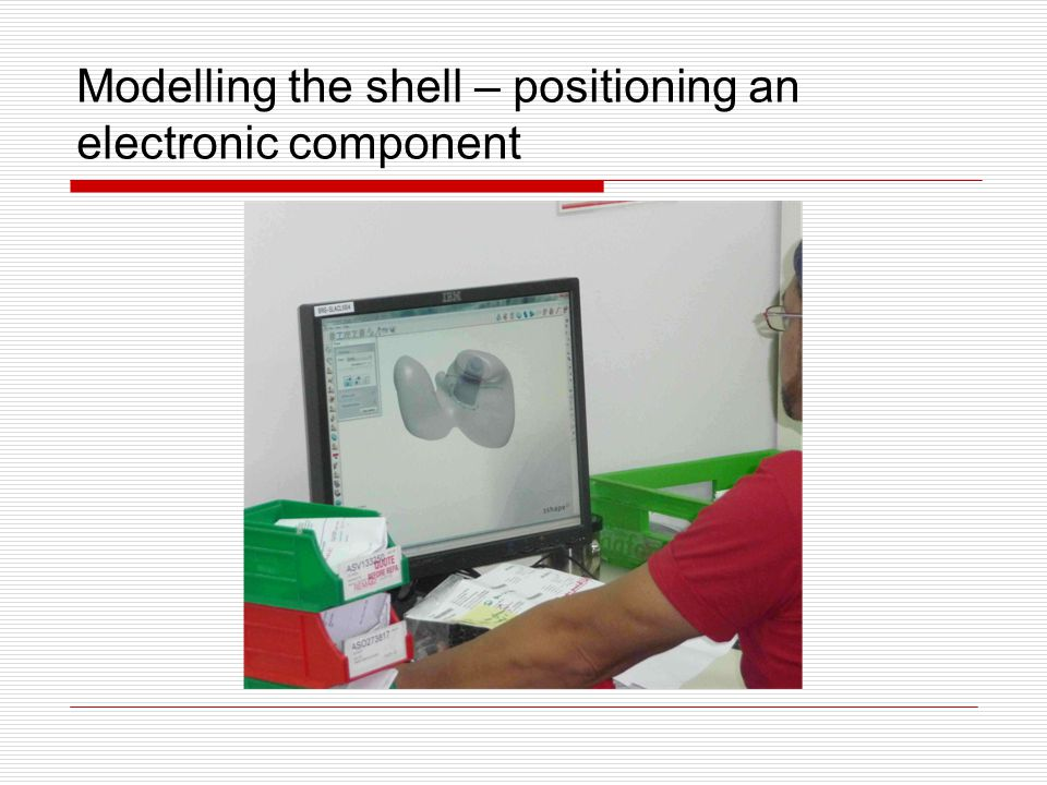 Modelling the shell – positioning an electronic component