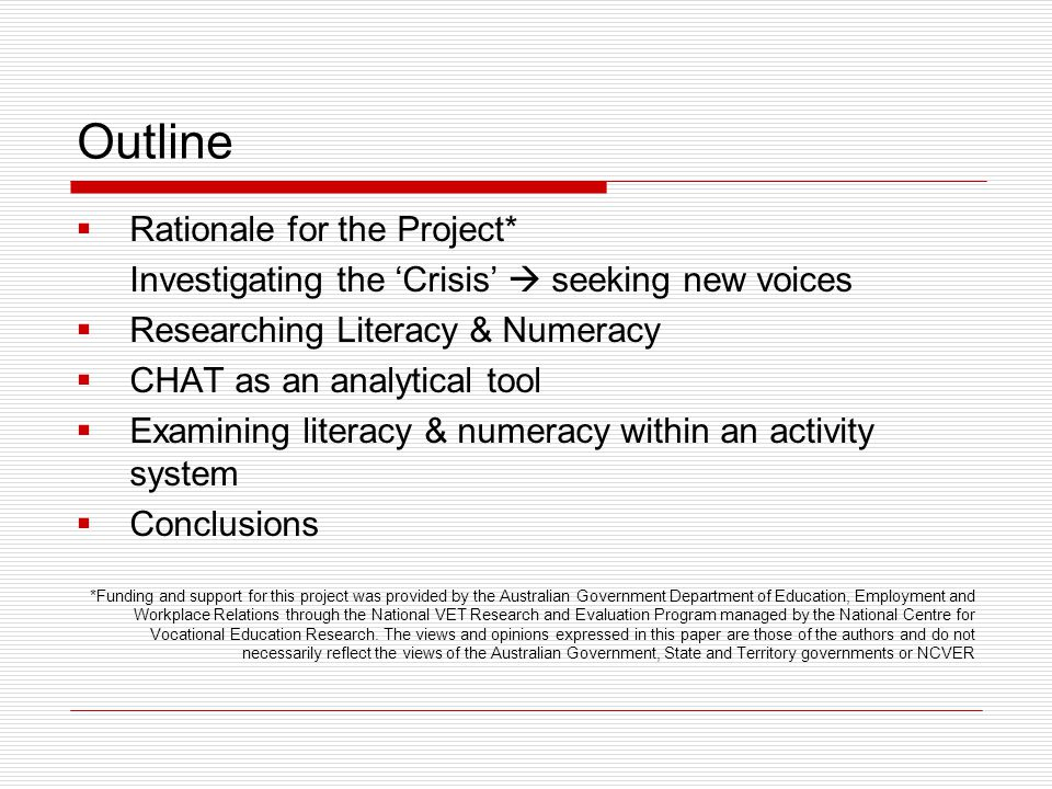 The Project Rationale for the Project - 'Crisis' discourse around skills & esp literacy and numeracy --> government & business, ALLS - but workers' perspective.