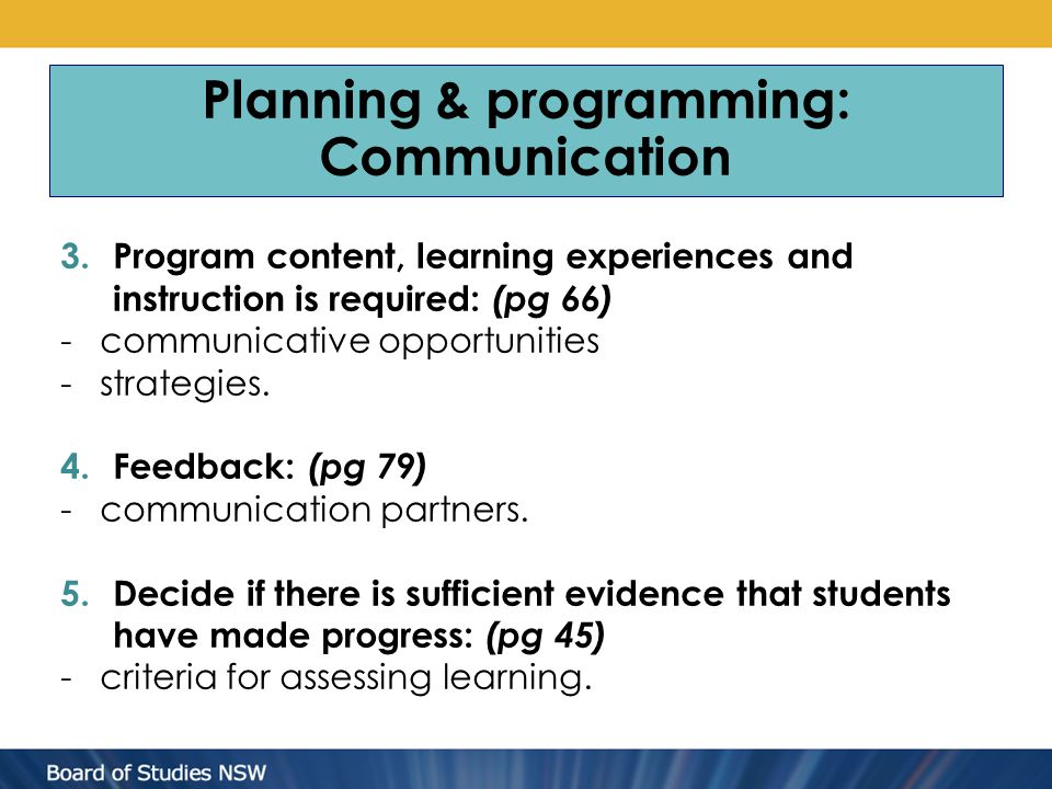 3.Program content, learning experiences and instruction is required: (pg 66) -communicative opportunities -strategies. 4.Feedback: (pg 79) -communicat