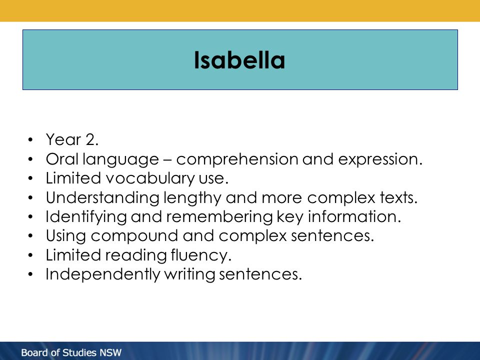 Isabella Year 2. Oral language – comprehension and expression.