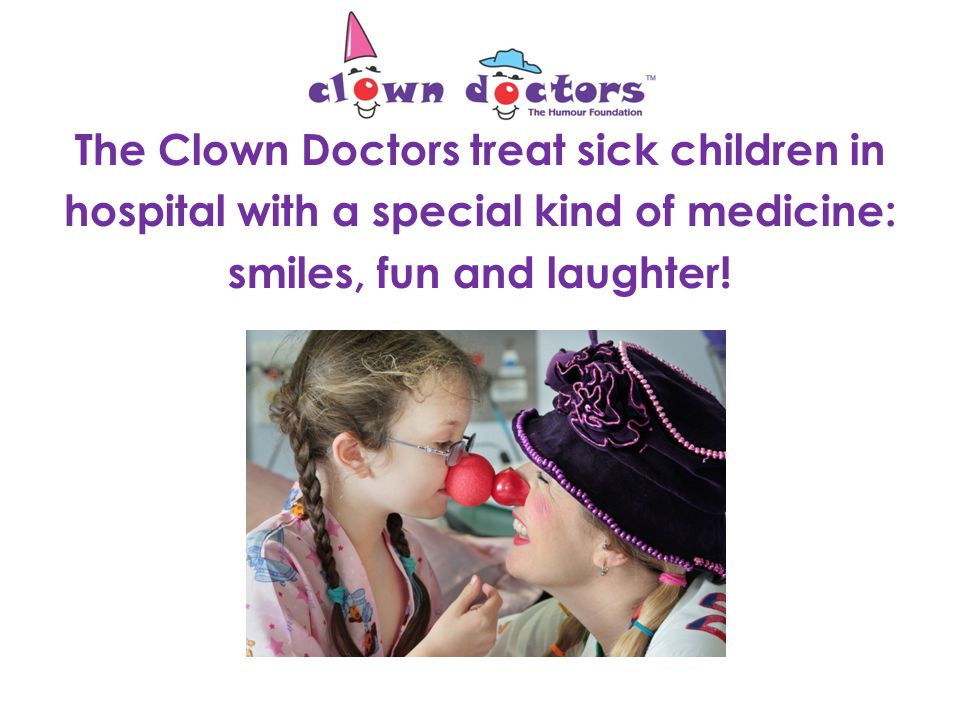 Section 1 A smile a day brings the Clown Doctors to play