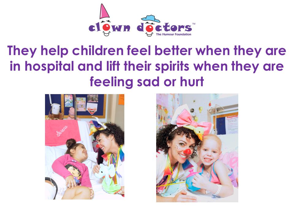 Clown Doctors work with 21 hospitals in Australia and reach thousands of sick children, families and staff every year
