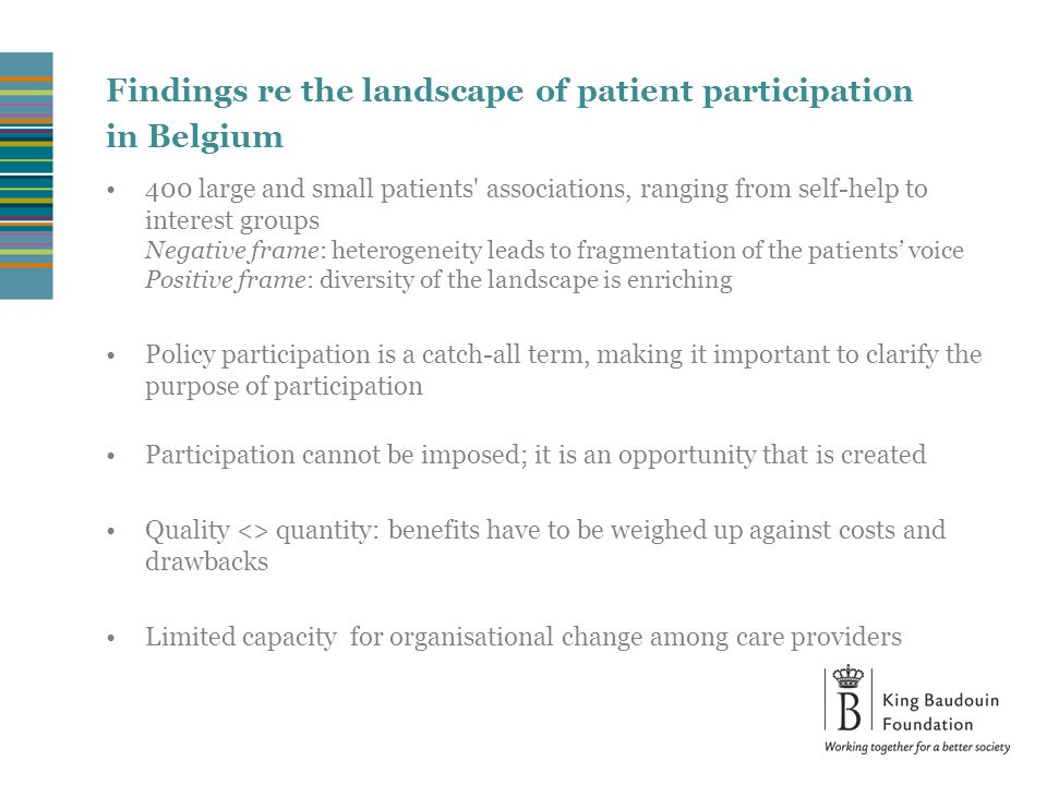 Options regarding new practices Activity field 4: Involve patients associations in operational policy decisions 1.Optimise participation by patients' representatives (e.g.