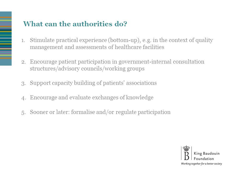 What can the authorities do. 1.Stimulate practical experience (bottom-up), e.g.