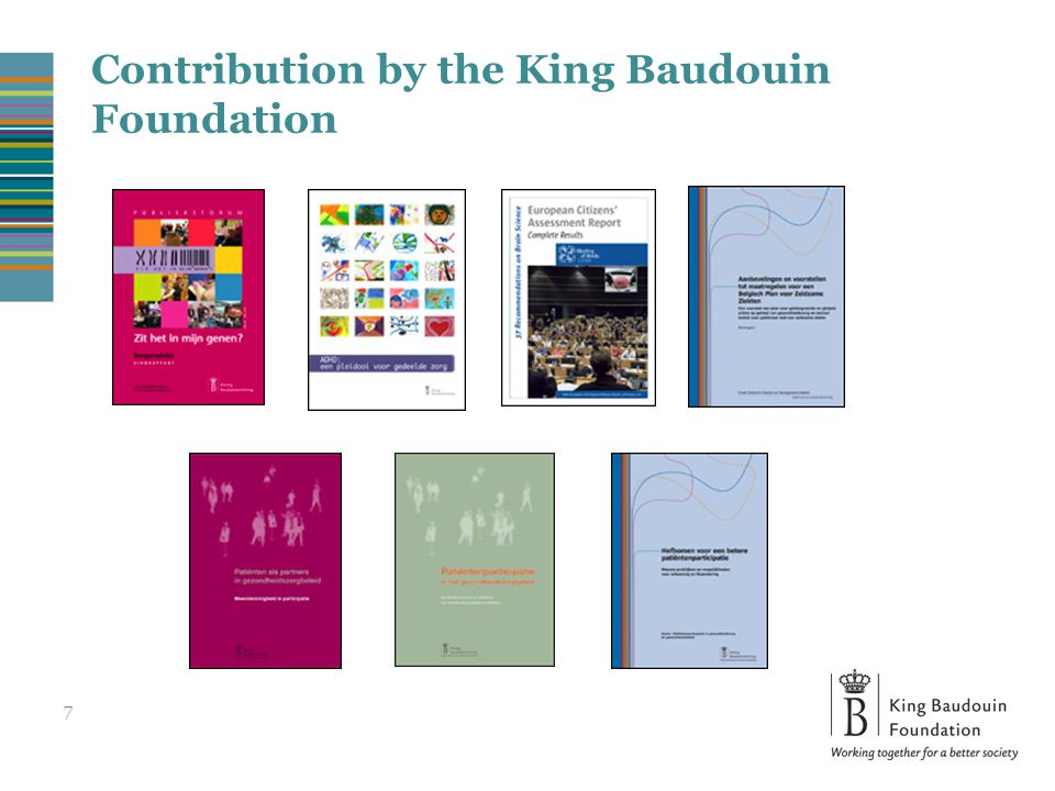 Contribution by the King Baudouin Foundation 7