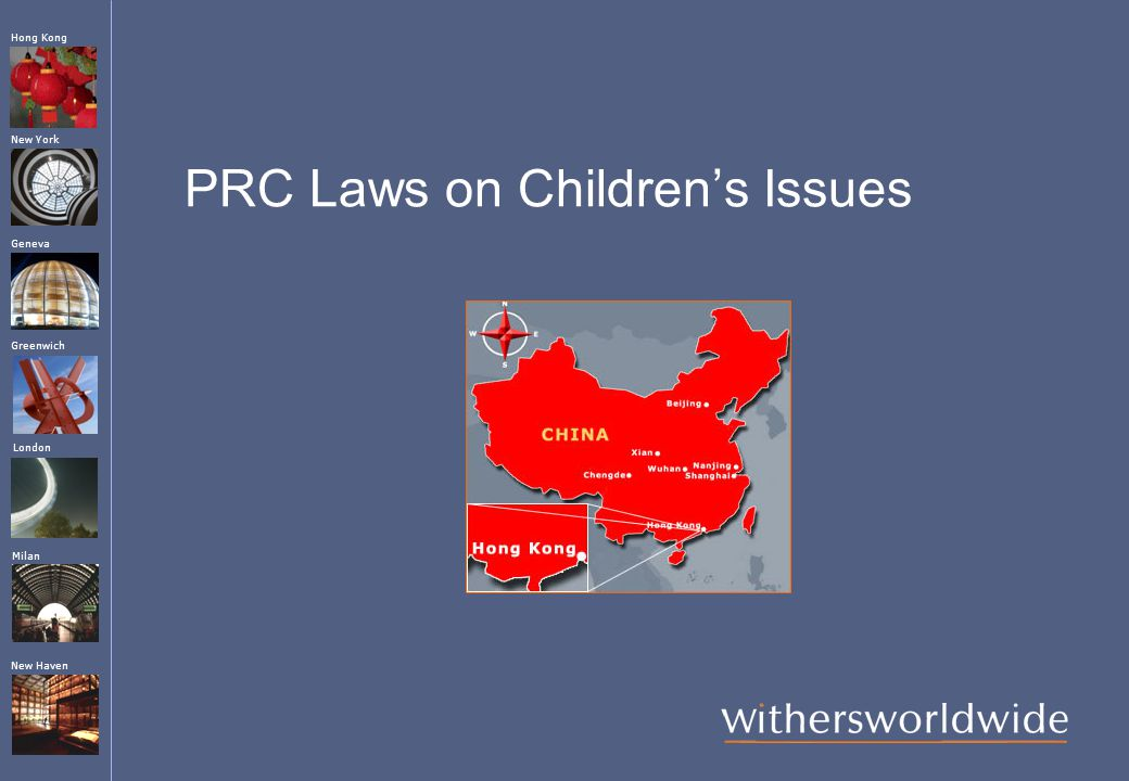 London Greenwich New York Geneva Hong Kong Milan New Haven PRC Laws on Children's Issues
