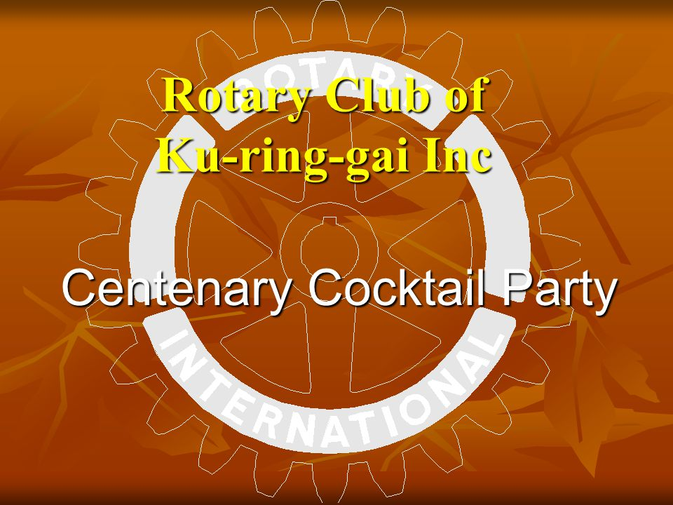 Rotary Club of Ku-ring-gai Inc Centenary Cocktail Party