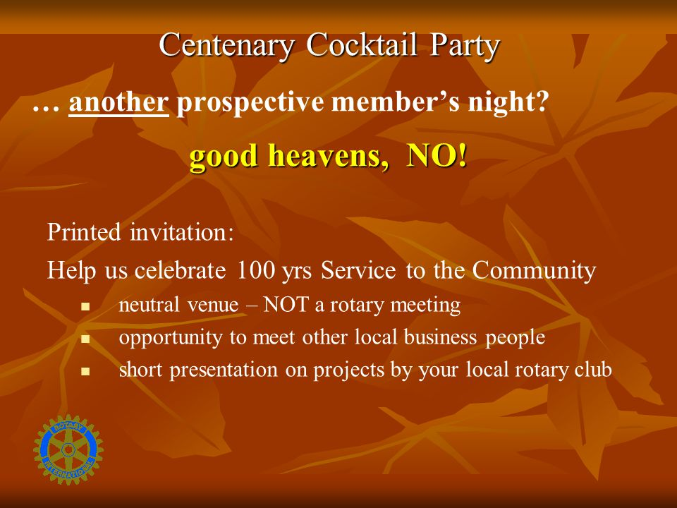 … another prospective member's night. good heavens, NO.
