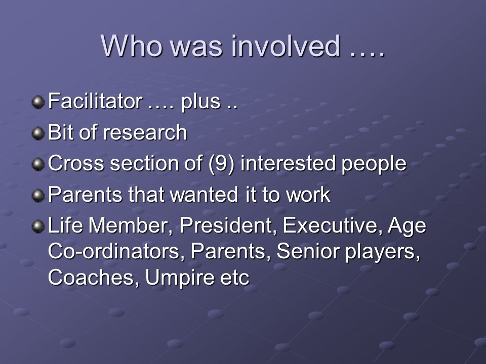 Who was involved …. Facilitator …. plus..