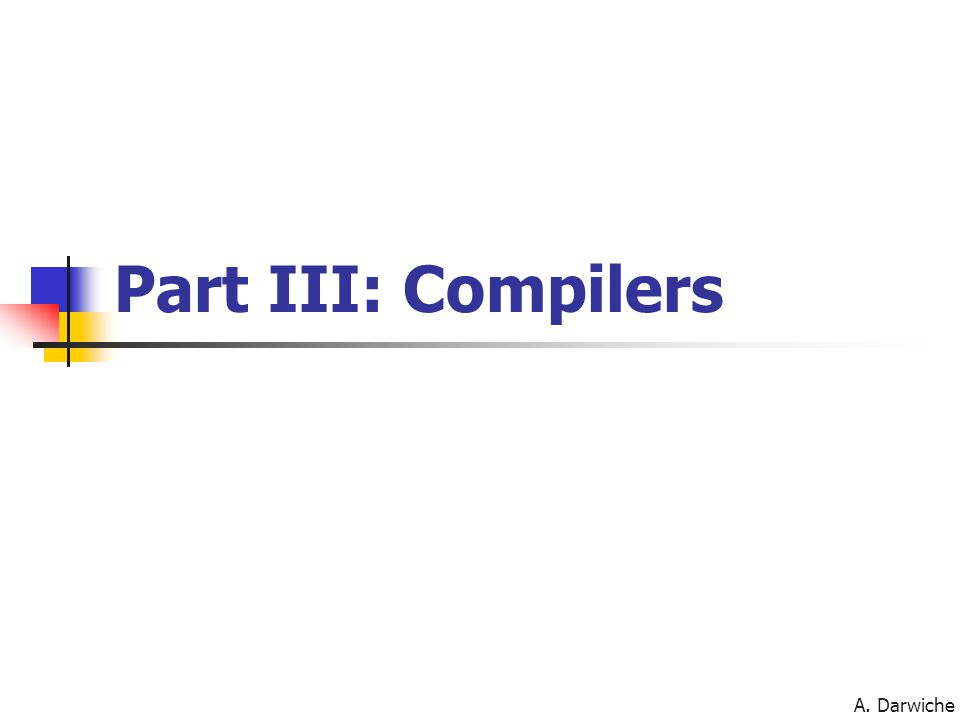 A. Darwiche Part III: Compilers