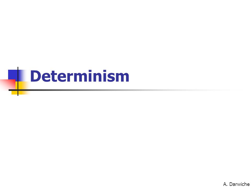 A. Darwiche Determinism
